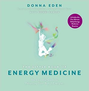 The Little Book of Energy Medicine Donna Eden with Dondi Dahlin