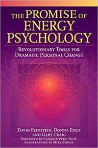 The Promise of Energy Psychology David Feinstein Donna Eden Gary Craig
